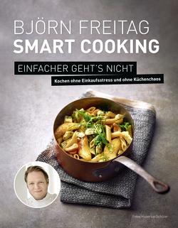 Björn Freitag – Smart Cooking von Freitag,  Björn, Schüler,  Hubertus