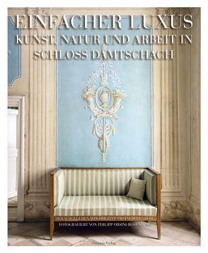 Einfacher Luxus von Orsini-Rosenberg,  Brigitte, Orsini-Rosenberg,  Philipp