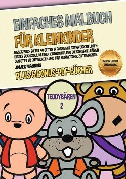 Einfaches Malbuch für Kleinkinder (Teddybären 2) Deluxe Edition – Ringbindung von Manning,  James