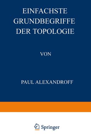 Einfachste Grundbegriffe der Topologie von Alexandroff,  Paul, Hilbert,  David