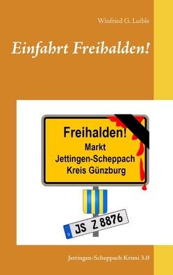 Einfahrt Freihalden! von Luible,  Winfried G.