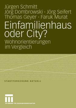 Einfamilienhaus oder City? von Dombrowski,  Jörg, Geyer,  Thomas, Murat,  Faruk, Schmitt,  Jürgen, Seifert,  Jörg