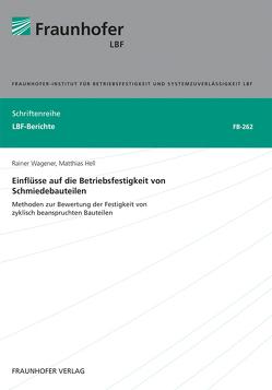 Einflüsse auf die Betriebsfestigkeit von Schmiedebauteilen. von Hell,  Matthias, Wagener,  Rainer