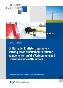 Einflüsse der Kraftstoffzusammensetzung sowie erneuerbarer Kraftstoffkomponenten auf die Verbrennung und Emissionen eines Ottomotors von Albrecht,  Michael