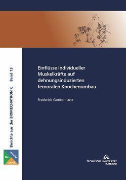 Einflüsse individueller Muskelkräfte auf dehnungsinduzierten femoralen Knochenumbau von Lutz,  Frederick Gordon