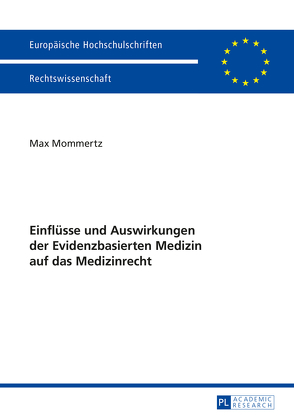 Einflüsse und Auswirkungen der Evidenzbasierten Medizin auf das Medizinrecht von Mommertz,  Max