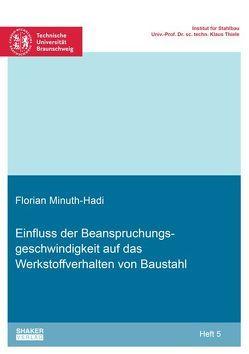 Einfluss der Beanspruchungsgeschwindigkeit auf das Werkstoffverhalten von Baustahl von Minuth-Hadi,  Florian