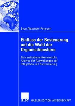 Einfluss der Besteuerung auf die Wahl der Organisationsform von Petersen,  Sven A, Theisen,  Manuel R