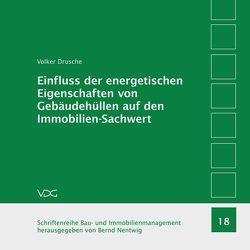 Einfluss der energetischen Eigenschaften von Gebäudehüllen auf den Immobilien-Sachwert von Drusche,  Volker, Nentwig,  Bernd,  Nentwig,