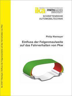 Einfluss der Felgenmaulweite auf das Fahrverhalten von Pkw von Niemeyer,  Philip
