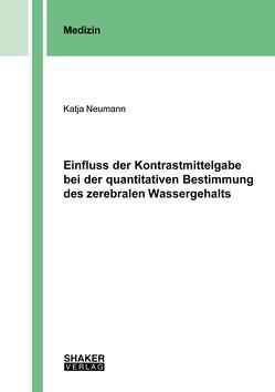 Einfluss der Kontrastmittelgabe bei der quantitativen Bestimmung des zerebralen Wassergehalts von Neumann,  Katja