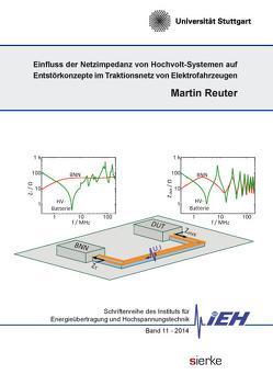 Einfluss der Netzimpedanz von Hochvolt-Systemen auf Entstörkonzepte im Traktionsnetz von Elektrofahrzeugen von Reuter,  Martin