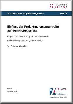 Einfluss der Projektmanagementreife auf den Projekterfolg von Albrecht,  Jan Christoph, Spang,  Konrad