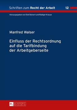 Einfluss der Rechtsordnung auf die Tarifbindung der Arbeitgeberseite von Walser,  Manfred