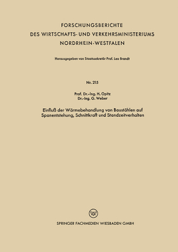 Einfluß der Wärmebehandlung von Baustählen auf Spanentstehung, Schnittkraft und Standzeitverhalten von Opitz,  Herwart
