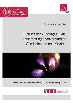 Einfluss der Zündung auf die Entflammung hochverdünnter Gemische und das Klopfen von Paa,  Andreas
