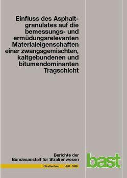 Einfluss des Asphaltsgranulates auf die bemessungs- und ermüdungsrelevanten Materialeigenschaften einer zwangsgemischten, kaltgebundenen und bitumendominanten Tragschicht von Miljikovic,  M., Radenberg,  M, Schäfer,  V