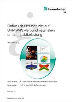 Einfluss des Pressdrucks auf UHMW-PE-Verbundmaterialien unter Impaktbelastung. von Hiermaier,  Stefan, Lässig,  Torsten
