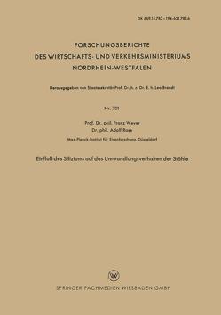Einfluß des Siliziums auf das Umwandlungsverhalten der Stähle von Wever,  Franz