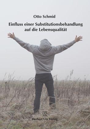 Einfluss einer Substitutionsbehandlung auf die Lebensqualität von Schmid,  Otto