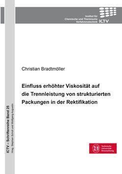 Einfluss erhöhter Viskosität auf die Trennleistung von strukturierten Packungen in der Rektifikation von Bradtmöller,  Christian