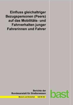 Einfluss gleichaltriger Bezugspersonen (Peers) auf das Mobilitäts- und Fahrverhalten junger Fahrerinnen und Fahrer von Baumann,  E., Czerwinski,  F, Geber,  S, Klimmt,  Chr
