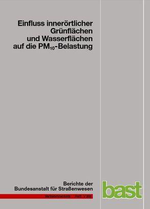 Einfluss innerörtlicher Grünflächen und Wasserflächen auf die PM10-Belastung von Dannenmeier,  Susanne, Endlicher,  Wilfried, Langner,  Marcel