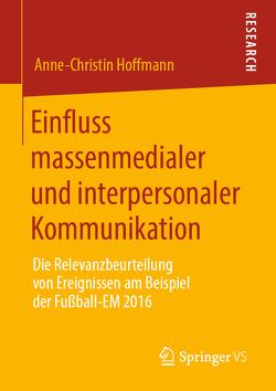 Einfluss massenmedialer und interpersonaler Kommunikation von Hoffmann,  Anne-Christin