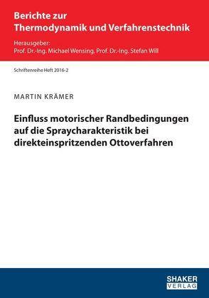 Einfluss motorischer Randbedingungen auf die Spraycharakteristik bei direkteinspritzenden Ottoverfahren von Krämer,  Martin