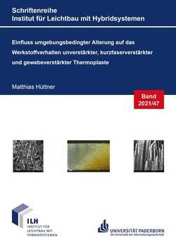 Einfluss umgebungsbedingter Alterung auf das Werkstoffverhalten unverstärkter, kurzfaserverstärkter und gewebeverstärkter Thermoplaste von Hüttner,  Matthias