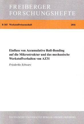 Einfluss von Accumulative Roll-Bonding auf die Mikrostruktur und das mechanische Werkstoffverhaltenvon AZ31 von Schwarz,  Friederike
