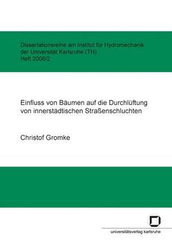 Einfluss von Bäumen auf die Durchlüftung von innerstädtischen Straßenschluchten von Gromke,  Christof