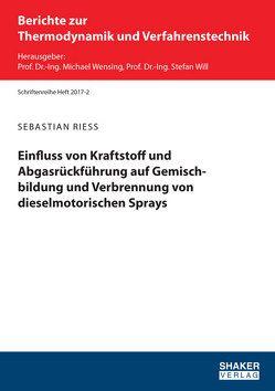 Einfluss von Kraftstoff und Abgasrückführung auf Gemischbildung und Verbrennung von dieselmotorischen Sprays von Rieß,  Sebastian