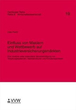 Einfluss von Maklern und Wettbewerb auf Industrieversicherungsmärkten von Focht,  Uwe, Karten,  Walter, Nell,  Martin