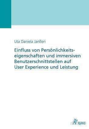 Einfluss von Persönlichkeitseigenschaften und immersiven Benutzerschnittstellen auf User Experience und Leistung von Janssen,  Daniela