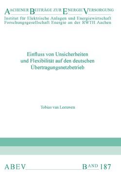 Einfluss von Unsicherheiten und Flexibilität auf den deutschen Übertragungsnetzbetrieb von van Leeuwen,  Tobias