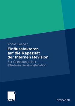 Einflussfaktoren auf die Kapazität der Internen Revision von Heerlein,  Andre, Richter,  Prof. Dr. Martin