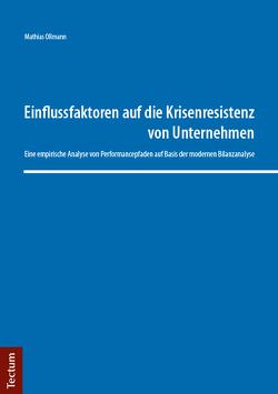 Einflussfaktoren auf die Krisenresistenz von Unternehmen von Ollmann,  Mathias