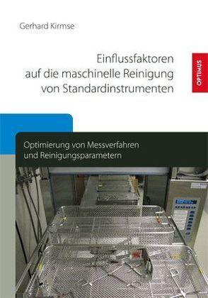 Einflussfaktoren auf die maschinelle Reinigung von Standardinstrumenten von Kirmse,  Gerhard