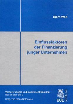 Einflussfaktoren der Finanzierung junger Unternehmen von Wolf,  Björn