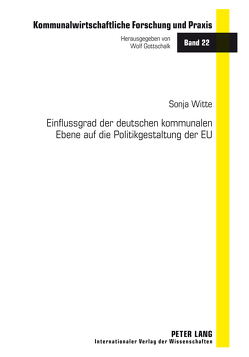 Einflussgrad der deutschen kommunalen Ebene auf die Politikgestaltung der EU von Witte,  Sonja