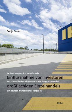 Einflussnahme im Ansiedlungsprozess des großflächigen Einzelhandels von Bauer,  Sonja