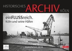 einFLUSSreich. Köln und seine Häfen von Historisches Archiv der Stadt Köln