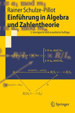 Einführung in Algebra und Zahlentheorie von Schulze-Pillot,  Rainer