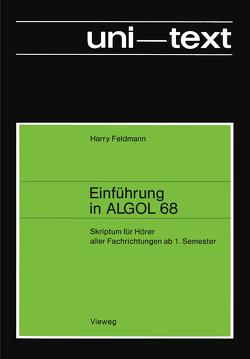 Einführung in ALGOL 68 von Feldmann,  Harry