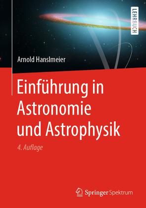 Einführung in Astronomie und Astrophysik von Hanslmeier,  Arnold