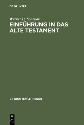 Einführung in das Alte Testament von Schmidt,  Werner H.