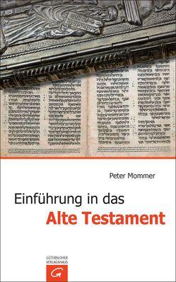 Einführung in das Alte Testament von Mommer,  Peter