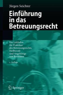 Einführung in das Betreuungsrecht von Seichter,  Jürgen