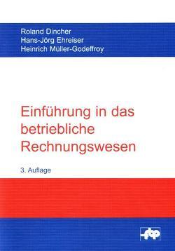Einführung in das betriebliche Rechnungswesen von Dincher,  Roland, Ehreiser,  Hans J, Müller-Godeffroy,  Heinrich